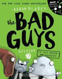 Bad Guys Episode 7: Do-you-think-he-saurus?! by Blabey, Aaron