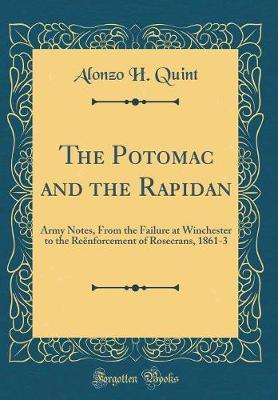 The Potomac and the Rapidan by Alonzo H Quint