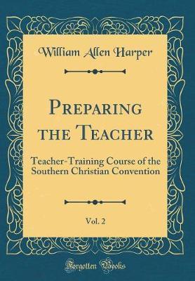 Preparing the Teacher, Vol. 2 by William Allen Harper image
