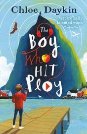 The Boy Who Hit Play by Chloe Daykin image