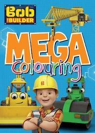 Bob the Builder Mega Colouring by Parragon Books Ltd image