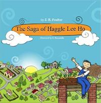 The The Saga of Haggle Lee Ho by J R Poulter