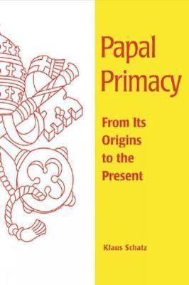 Papal Primacy by Klaus Schatz