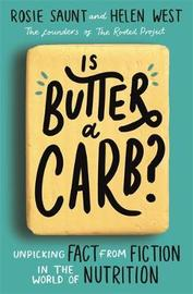 Is Butter a Carb? by Rosie Saunt