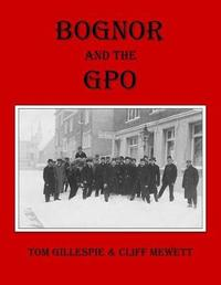 Bognor and the Gpo by Tom Gillespie