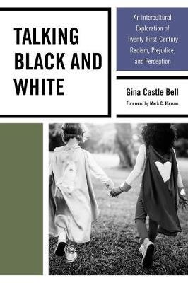 Talking Black and White by Gina Castle Bell