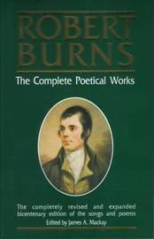 Robert Burns, the Complete Poetical Works by Robert Burns