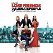 How To Lose Friends And Alienate People by Original Soundtrack