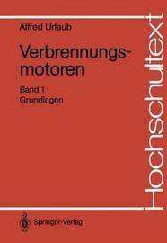 Verbrennungsmotoren: Band 1: Grundlagen by Alfred Urlaub
