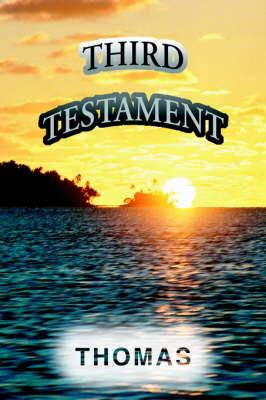 Third Testament by Thomas A Rees