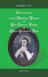 Introduction to the Dwelling Places of the Interior Castle of Saint Teresa of Avila by Otger Steggink