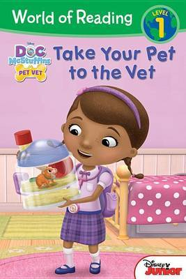 Doc McStuffins Take Your Pet to the Vet by Disney Book Group