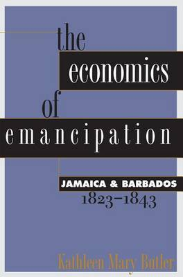 The Economics of Emancipation by Kathleen Mary Butler