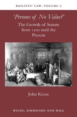 Bailiffs Law Volume 2: Persons of No Value by John Kruse