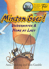 Minton Goes! Underwater & Home at Last by Anna Fienberg