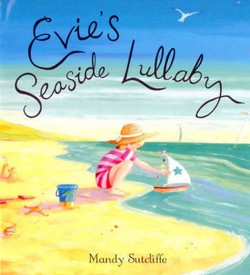 Evie's Seaside Lullaby by Mandy Sutcliffe