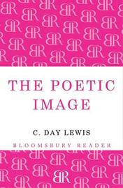 The Poetic Image by C.Day Lewis