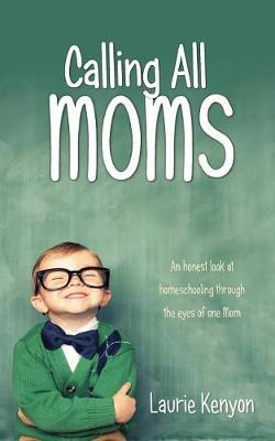 Calling All Moms by Laurie Kenyon
