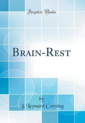 Brain-Rest (Classic Reprint) by J. Leonard Corning image