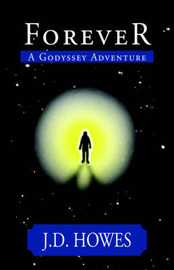Forever: A Godyssey Adventure by J D Howes image