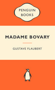 Madame Bovary (Popular Penguins) by Gustave Flaubert