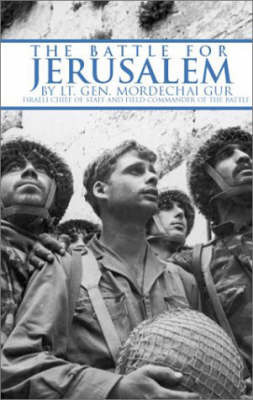 The Battle for Jerusalem by Mordechai Gur