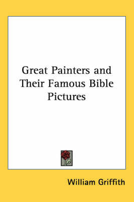 Great Painters and Their Famous Bible Pictures