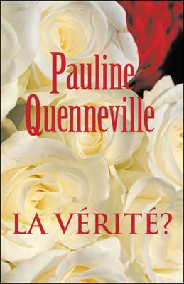 La Verite? by Pauline Quenneville