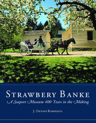 Strawbery Banke by J.Dennis Robinson