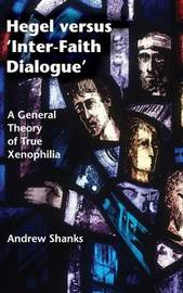 Hegel versus 'Inter-Faith Dialogue' by Andrew Shanks