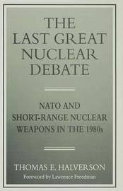 The Last Great Nuclear Debate by Thomas E. Halverson image