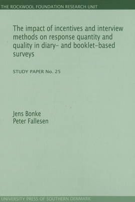 Impact of Incentives and Interview Methods on Response Quantity and Quality in Diary and Booklet-Based Surveys by Jens Bonke