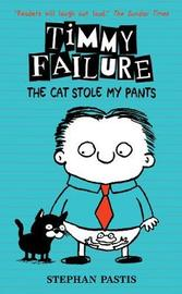 Timmy Failure: The Cat Stole My Pants by Stephan Pastis image