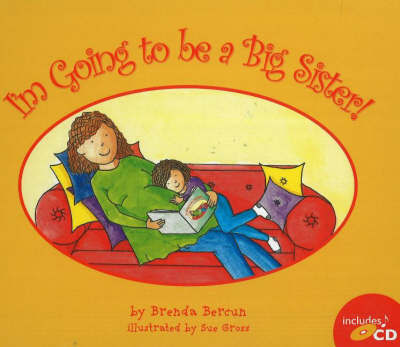 I'm Going to Be a Big Sister! by Brenda Bercun