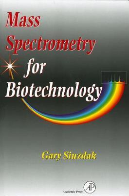 Mass Spectrometry for Biotechnology by Gary Siuzdak image
