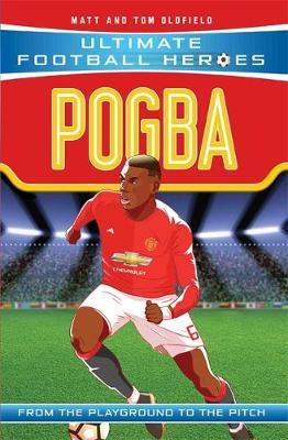 Pogba (Ultimate Football Heroes) - Collect Them All! by Matt Oldfield