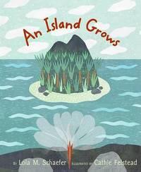 An Island Grows by Lola M Schaefer