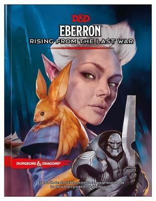 Dungeons & Dragons Eberron: Rising from the Last War by Wizards RPG Team