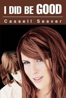 I Did Be Good by Cassell Seaver image