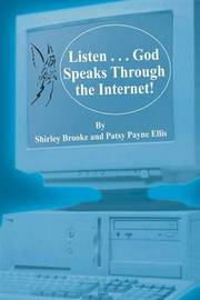 Listen... God Speaks Through the Internet! by Shirley Brooke image