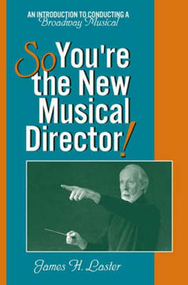 So, You're the New Musical Director! by James H. Laster image