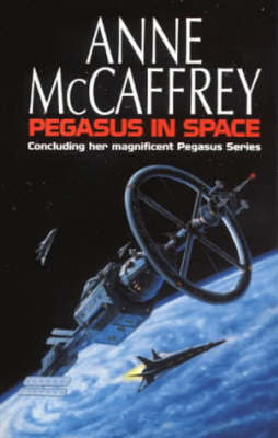 Pegasus In Space by Anne McCaffrey