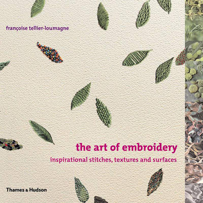 Art of Embroidery: Inspirational Stitches, Textures and Surfaces by Francoise Tellier-Loumagne image