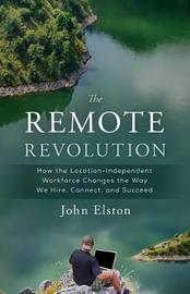 The Remote Revolution by John Elston
