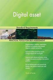 Digital Asset Standard Requirements by Gerardus Blokdyk