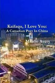 Kaifaqu, I Love You by Martin Avery