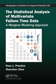 The Statistical Analysis of Multivariate Failure Time Data by Ross L. Prentice
