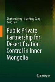 Public Private Partnership for Desertification Control in Inner Mongolia by Zhongju Meng