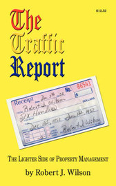 The Traffic Report: The Lighter Side of Property Management by Robert J. Wilson image