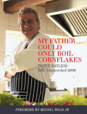 My Father Could Only Boil Cornflakes by Peter Bayless image